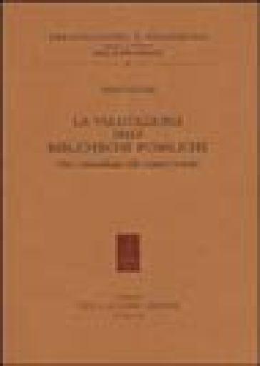 La valutazione delle biblioteche pubbliche. Dati e metodologie delle indagini in Italia - Anna Galluzzi pdf epub