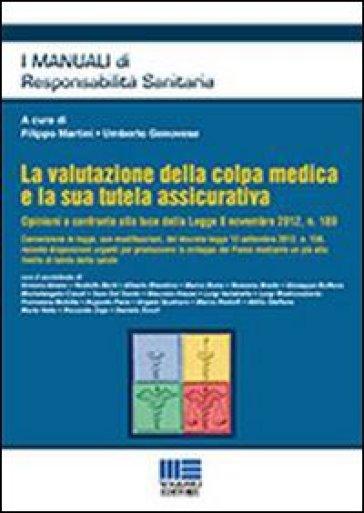La valutazione della colpa medica e la sua tutela assicurativa - U. Genovese |