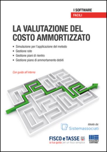 La valutazione del costo ammortizzato. CD-ROM - Sistemafisco |