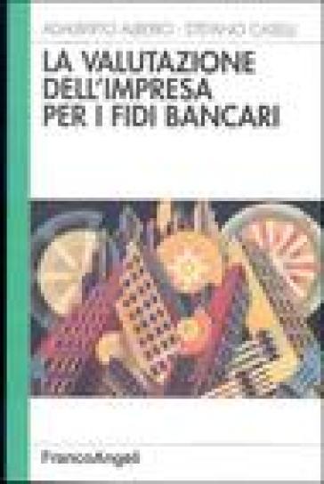 La valutazione dell'impresa per i fidi bancari - Adalberto Alberici |