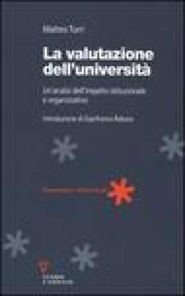 La valutazione dell'università. Un'analisi dell'impatto istituzionale e organizzativo - Matteo Turri   Jonathanterrington.com