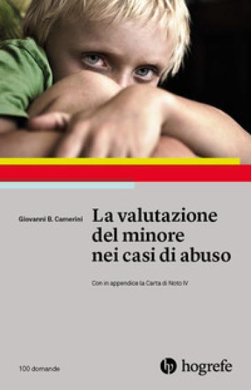 La valutazione del minore nei casi di abuso - Giovanni Battista Camerini |