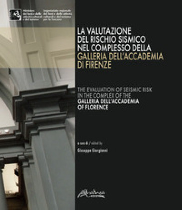 La valutazione del rischio sismico nel complesso della Galleria dell'Accademia di Firenze-The evaluation of seismic risk in the complex of the Galleria dell'Accademia of Florence - Giuseppe Giorgianni | Thecosgala.com