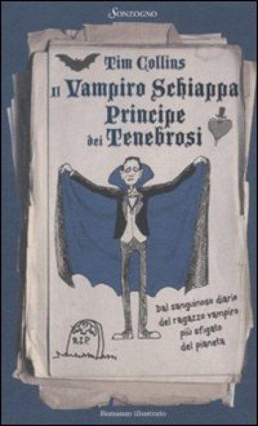 Il vampiro schiappa principe dei tenebrosi - Tim Collins | Rochesterscifianimecon.com