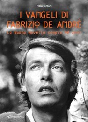 I vangeli di Fabrizio De André. La buona novella compie 40 anni - Riccardo Storti   Rochesterscifianimecon.com