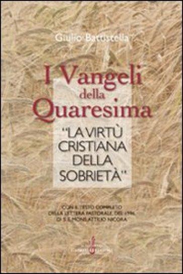 I vangeli della Quaresima e «la virtù cristiana della sobrietà» - Giulio Battistella |