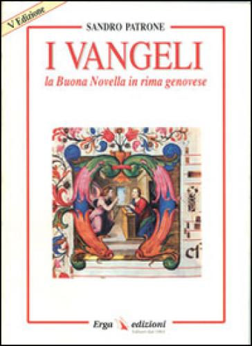 I vangeli. La buona novella in rima genovese - Sandro Patrone |