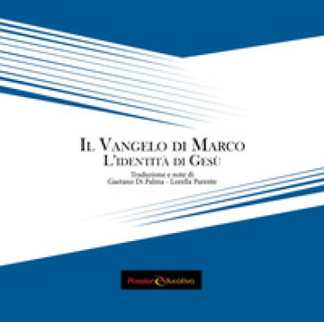 Il vangelo di Marco. L'identità di Gesù - G. Di Palma   Kritjur.org
