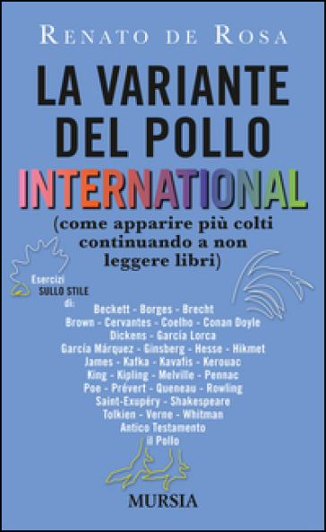 La variante del pollo international (come apparire più colti continuando a non leggere libri)