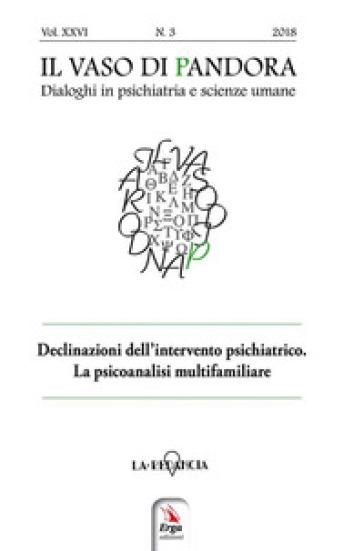 Il vaso di Pandora. Dialoghi in psichiatria e scienze umane (2018). 26: Declinazioni dell'intervento psichiatrico. La psicoanalisi multifamiliare