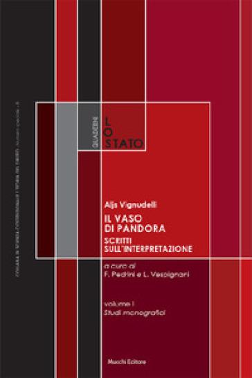 Il vaso di Pandora. Scritti sull'interpretazione. 1-2: Scritti monografici-Saggi, repliche e interventi - Aljs Vignudelli | Rochesterscifianimecon.com