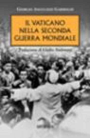 Il vaticano nella seconda guerra mondiale - Giorgio Angelozzi Gariboldi   Jonathanterrington.com