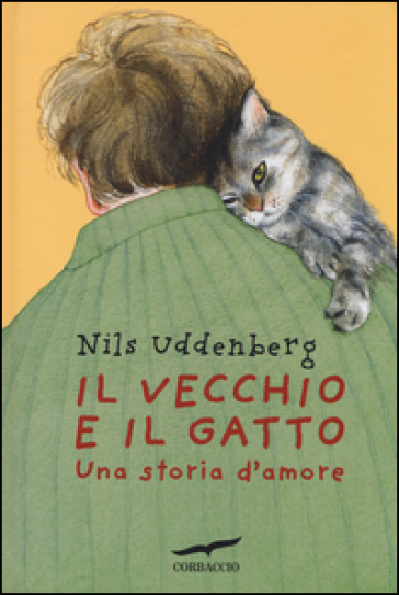 Il vecchio e il gatto. Una storia d'amore. - Nils Uddenberg |