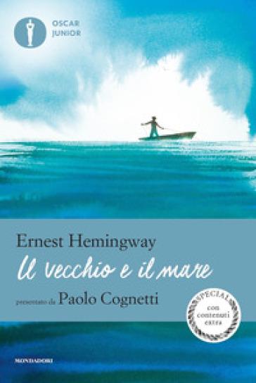 Il vecchio e il mare. Ediz. speciale - Ernest Hemingway | Jonathanterrington.com
