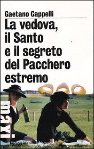 La vedova, il Santo e il segreto del Pacchero estremo - Gaetano Cappelli | Kritjur.org