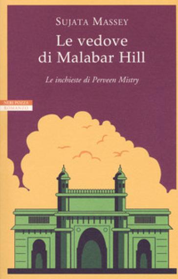 Le vedove di Malabar Hill. Le inchieste di Perveen Mistry - Sujata Massey | Rochesterscifianimecon.com