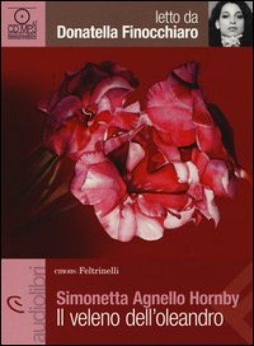 Il veleno dell'oleandro letto da Donatella Finocchiaro. Audiolibro. CD Audio Formato MP3 - Simonetta Agnello Hornby | Kritjur.org