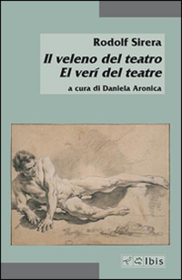 Il veleno del teatro-El veri del teatre - Rodolf Sirera Turo | Thecosgala.com