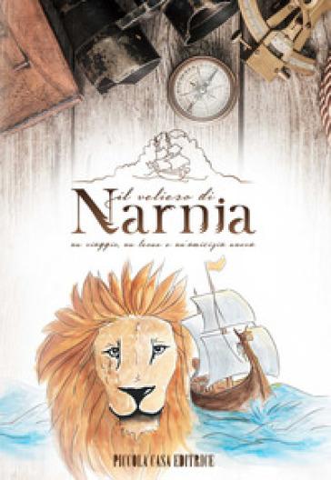 Il veliero di Narnia. Un viaggio, un leone e un'amicizia nuova - Emma Bacca |