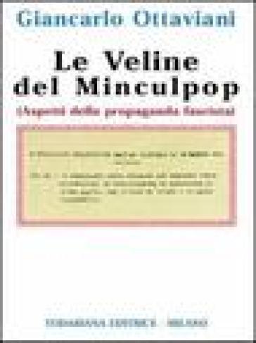 Le veline del Minculpop. Aspetti della propaganda fascista - Giancarlo Ottaviani  