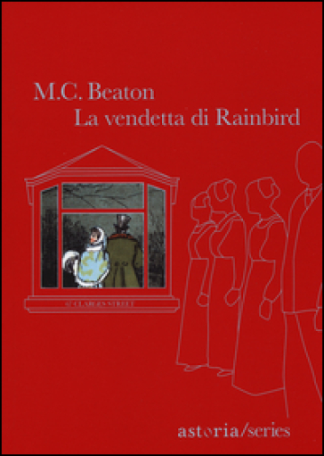 La vendetta di Rainbird. 67 Clarges Street - M. C. Beaton  