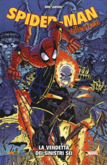 La vendetta dei Sinistri Sei. Spider-Man collection - Erik Larsen  
