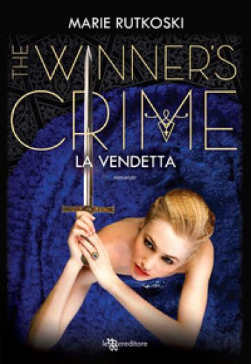 La vendetta. The winner's crime - Marie Rutkoski  