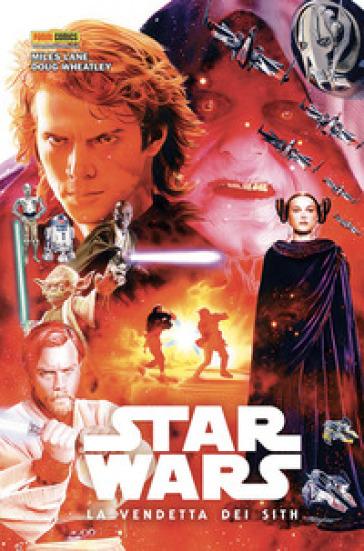 La vendetta dei Sith. Star Wars - Miles Lane |