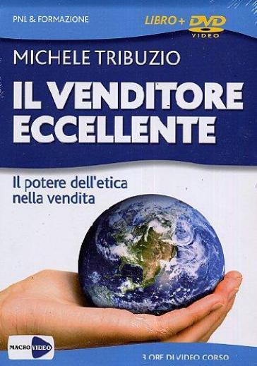 Il venditore eccellente. Il potere dell'etica nella vendita. Con DVD
