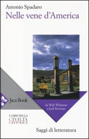 Nelle vene d'America. Da Walt Whitman a Jack Kerouac - Antonio Spadaro | Ericsfund.org