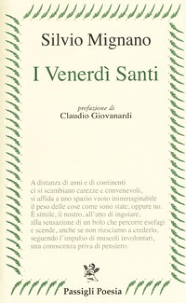 I venerdì santi. Poesie 2012-2016 - Silvio Mignano   Jonathanterrington.com