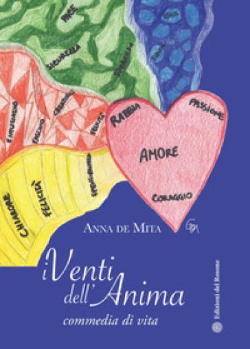 I venti dell'anima. Commedia di vita - Anna De Mita | Kritjur.org
