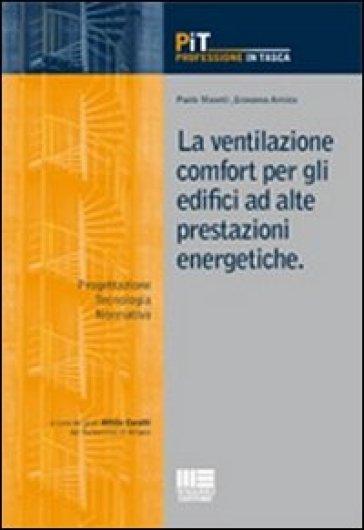 La ventilazione comfort per gli edifici ad alte prestazioni energetiche - Paolo Masetti   Thecosgala.com