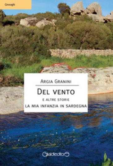 Del vento e altre storie. La mia infanzia in Sardegna - Argia Granini pdf epub
