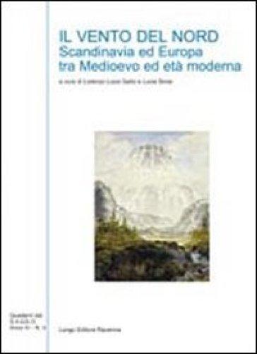 Il vento del nord. Scandinavia ed Europa tra Medioevo ed età moderna - L. Sinisi | Jonathanterrington.com