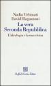 La vera seconda Repubblica. L'ideologia e la macchina