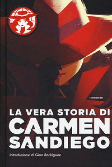 La vera storia di Carmen Sandiego - Rebecca Tinker | Rochesterscifianimecon.com