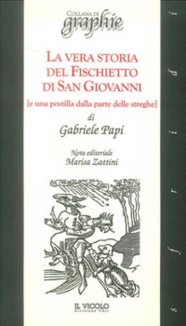 La vera storia del fischietto di San Giovanni (e una postilla dalla parte delle streghe) - Gabriele Papi  