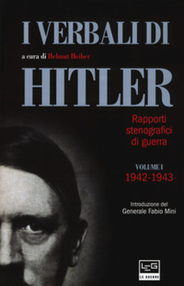 I verbali di Hitler. Rapporti stenografici di guerra. 1: 1942-1943