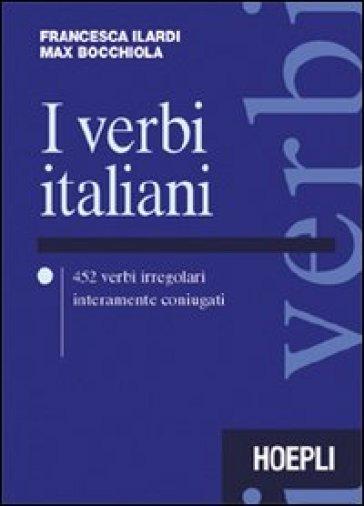I verbi italiani. 452 verbi irregolari interamente coniugati - Francesca Ilardi   Rochesterscifianimecon.com