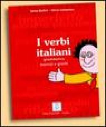 I verbi italiani. Grammatica esercizi e giochi - Sonia Bailini | Rochesterscifianimecon.com