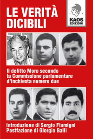 Le verità dicibili. Il delitto Moro secondo la Commissione parlamentare d'inchiesta numero due -  pdf epub