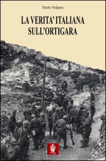 La verità italiana sull'Ortigara - Paolo Volpato  