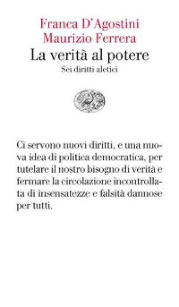La verità al potere. Sei diritti aleatici - Franca D'Agostini | Thecosgala.com