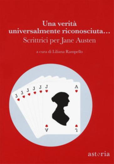 Una verità universalmente riconosciuta... Scrittrici per Jane Austen - Stefania Bertola  