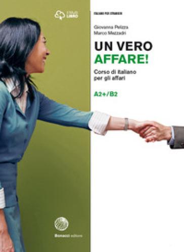 Un vero affare! Corso di italiano per gli affari. Livello A2+B2 - Giovanna Pelizza pdf epub