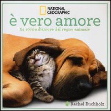 E vero amore! 24 storie d'amore dal regno animale. Ediz. illustrata - Rachel Buchholz pdf epub