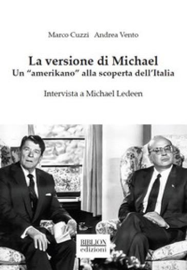 La versione di Michael. Un «amerikano» alla scoperta dell'Italia - Marco Cuzzi | Ericsfund.org