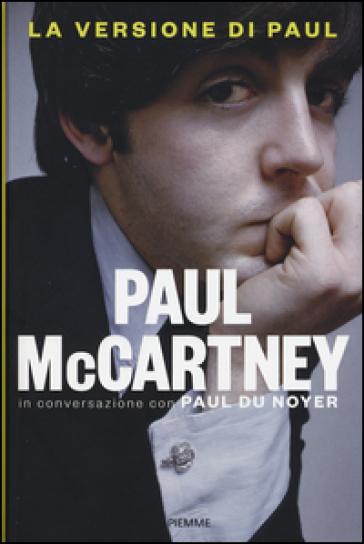 La versione di Paul. In conversazione con Paul Du Noyer - Paul McCartney |