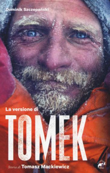 La versione di Tomek. La storia di Tomasz Mackiewicz - Dominik Szczepanski | Ericsfund.org